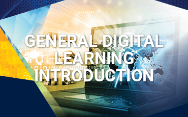GENERAL DIGITAL LEARNING INTRODUCTION